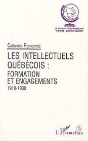 Les Intellectuels Quebecois : Formation Et Engagements, 1919-1939 - Intérieur - Format classique