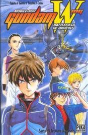 Mobile suit Gundam Wing ; battlefield of pacifist - Couverture - Format classique