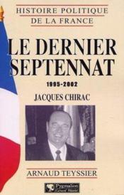 Le dernier septennat 1995-2002 ; Jacques Chirac - Couverture - Format classique