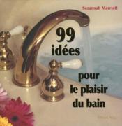 99 idees pour le plaisir du bain - Couverture - Format classique