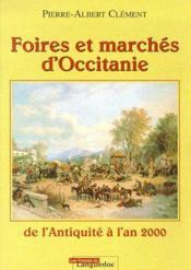 Foires et marchés d'Occitanie ; de l'antiquité à l'an 2000 - Couverture - Format classique