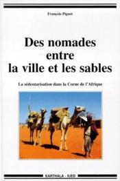 Des nomades entre la ville et les sables ; la sédentarisation dans la corne de l'Afrique - Couverture - Format classique