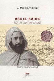 Abd El-Kader par ses contemporains ; fragments d'un portrait - Couverture - Format classique