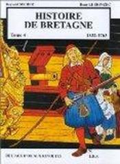 Histoire de bretagne t.4 ; 1532-1763, de l'âge d'or aux révoltes - Couverture - Format classique