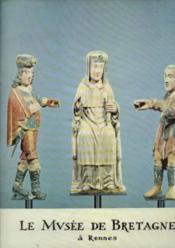 Le Musée de Bretagne à Rennes - Couverture - Format classique