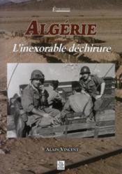 Algérie ; l'inexorable déchirure - Couverture - Format classique