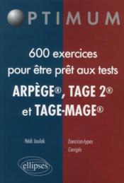 600 exercices pour être prêt aux tests Arpège, Tage 2 et Tage-Mage - Couverture - Format classique