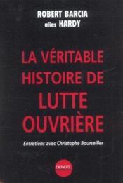 La Veritable Histoire De Lutte Ouvriere - Couverture - Format classique