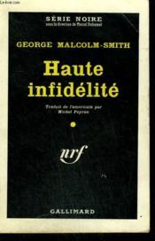 Haute Infidelite. ( The Trouble With Fidelity ). Collection : Serie Noire N° 596 - Couverture - Format classique