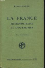 La France Metropolitaine Et D'Outre-Mer. Classe De Troisieme. - Couverture - Format classique