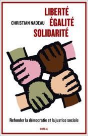 Liberte, egalite, solidarite - Couverture - Format classique