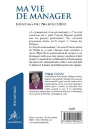 Ma vie de manager ; entretiens avec Philippe Cadou - 4ème de couverture - Format classique