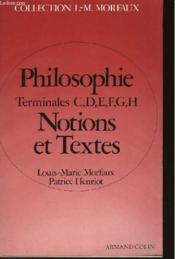 Philosophie - Terminales C, D, E, F, G, H - Notions Et Textes - Couverture - Format classique