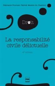 La responsabilité civile délictuelle (4e édition) - Couverture - Format classique
