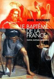 Le baptême de la France ; Clovis, Clotilde, Geneviève - Couverture - Format classique