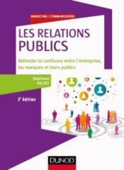 Les relations publiques ; refonder la confiance entre l'entreprise, les marques et leurs publics (2e édition) - Couverture - Format classique