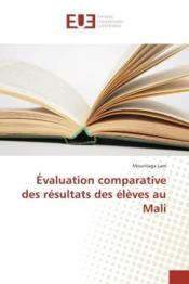 Evaluation comparative des resultats des eleves au mali - Couverture - Format classique