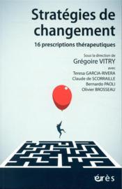 Stratégies de changement ; 16 prescriptions thérapeutiques - Couverture - Format classique