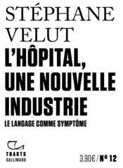 L'hôpital, une nouvelle industrie - Couverture - Format classique