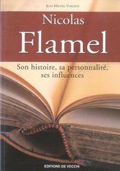 Nicolas Flamel ; Son Histoire, Sa Personnalite, Ses Influences - Intérieur - Format classique