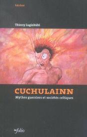 Cuchulainn. Mythes Guerriers Et Societes Celtiques - Intérieur - Format classique