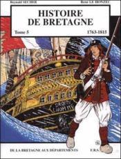 Histoire de Bretagne t.5 ; 1763-1815, de la bretagne aux départements - Couverture - Format classique