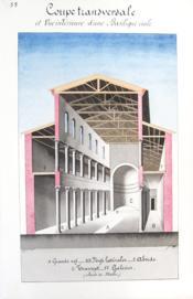 Coupe transversale et Vue intérieure d'une Basilique civile [ Belle aquarelle originale ] On joint : Basilique païenne et basilique chrétienne - Couverture - Format classique