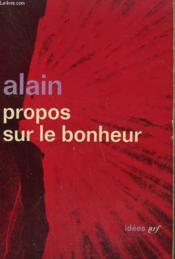 Propos Sur Le Bonheur. Collection : Idees N° 8 - Couverture - Format classique