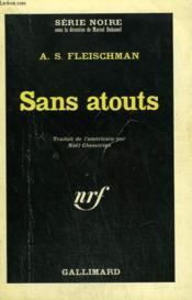 Sans Atouts. Collection : Serie Noire N° 956 - Couverture - Format classique