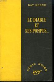 Le Diable Et Ses Pompes. ( Sleep With The Devil ). Collection : Serie Noire Sans Jaquette N° 235 - Couverture - Format classique