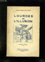 LOURDES ET L ILLUSION. 5em EDITION 1958. - Couverture - Format classique