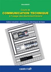 Cours de communication technique à l'usage des électrotechniciens - Couverture - Format classique