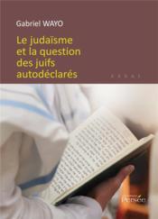 Le judaïsme et la question des juifs autodéclarés - Couverture - Format classique