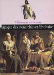 Apogée des monarchies et Révolution - Couverture - Format classique