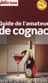 GUIDE PETIT FUTE ; THEMATIQUES ; guide de l'amateur du Cognac (édition 2015) - Couverture - Format classique
