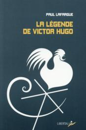 La légende de Victor Hugo - Couverture - Format classique