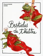 Bestioles de théâtre - Couverture - Format classique