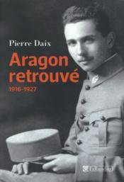 Aragon retrouvé (1916-1927) - Couverture - Format classique