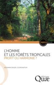L'homme et les forêts tropicales, une relation durable ? - Couverture - Format classique