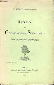 Retraite De Communion Solennelle - Essai D'Education Eucharistique. - Couverture - Format classique