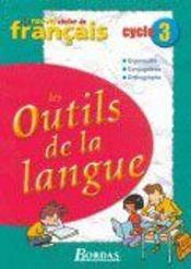 L'ATELIER DE FRANCAIS ; les outils de la langue ; cycle 3 ; manuel de l'élève - Intérieur - Format classique
