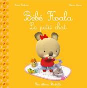 Bébé Koala ; le petit chat - Couverture - Format classique