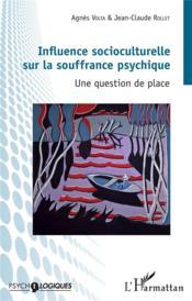 Influence socioculturelle sur la souffrance psychique ; une question de place - Couverture - Format classique
