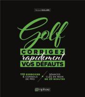 Golf ; corrigez rapidement vos défauts - Couverture - Format classique