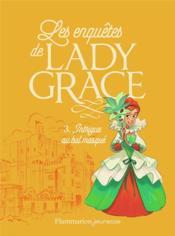 Lady Grace T.3 ; intrigue au bal masqué - Couverture - Format classique