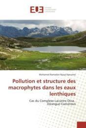 Pollution et structure des macrophytes dans les eaux lenthiques - cas du complexe lacustre ossa, diz - Couverture - Format classique