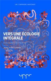 Vers une écologie intégrale ; écologies et écosophie - Couverture - Format classique