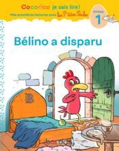 Premières lectures avec les p'tites poules : Bélino a disparu - Couverture - Format classique