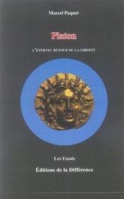 Platon, l'éternel retour de la liberte - Couverture - Format classique