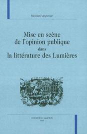 Mise En Scene De L'Opinion Publique Dans La Litterature Des Lumieres - Couverture - Format classique